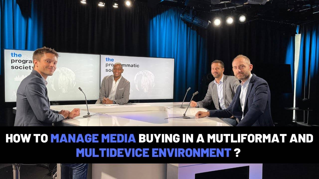 HOW TO MANAGE MEDIA BUYING IN A MULTIFORMAT AND MULTIDEVICE ENVIRONMENT ?
